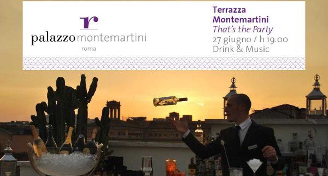 TERRAZZA MONTEMARTINI: THAT'S THE PARTY!